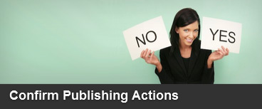 Confirm Publishing Actions